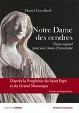Daniel Leveillard - Notre-Dame des cendres - Chant nuptial pour une Dame Esmeralde.