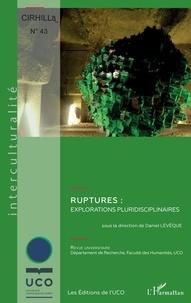 Daniel Lévêque - Cahiers du CIRHILLa N° 43 : Ruptures : explorations pluridisciplinaires.