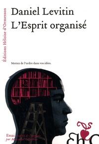 Daniel Levitin - L'Esprit organisé.