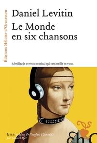 Daniel Levitin - Le monde en six chansons.