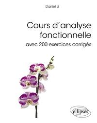 Daniel Li - Cours d'analyse fonctionnelle - Avec 200 exercices corrigés.