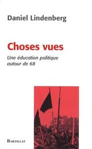 Daniel Lindenberg - Choses vues - Une éducation politique autour de 68.