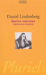 Daniel Lindenberg - Destins Marranes - L'identité juive en question.