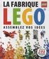 Daniel Lipkowitz - La fabrique LEGO® : assemblez vos idées.