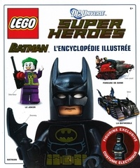 Daniel Lipkowitz - Lego Batman, l'encyclopédie illustrée - DC Universe, Super Heroes.