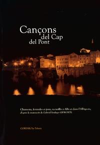 Daniel Loddo - Cançons del Cap del Pont - Chansons, formules et jeux, recueillis à Albi et dans l'Albigeois, d'après le manuscrit de Gabriel Soulages (1838-1903).