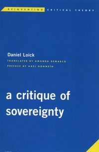 Daniel Loick - A Critique of Sovereignty.