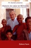 Daniel Loisance - Histoire de coeur en Birmanie - Un chirurgien cardiaque à Mandalay.