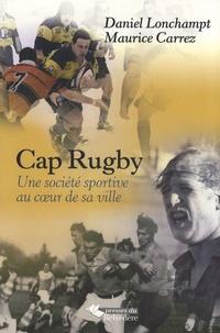 Daniel Lonchampt et Maurice Carrez - Le CA Pontarlier Rugby - Une société sportive au coeur de sa ville.