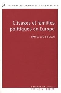 Daniel-Louis Seiler - Clivages et familles politiques en Europe.