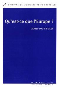 Daniel-Louis Seiler - Qu'est-ce que l'Europe ? - Essais sur la sociologie historique de Stein Rokkan.