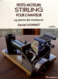 Daniel Lyonnet - Petits moteurs Stirling pour l'amateur - 15 plans de moteurs.