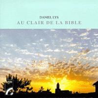 Daniel Lys - Au clair de la Bible - Essais et transformations.