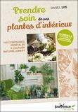 Daniel Lys - Prendre soin de ses plantes d'intérieur - 100 compagnes végétales à cultiver naturellement.