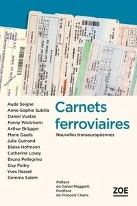 Daniel Maggetti et François Cherix - Carnets ferroviaires - Nouvelles transeuropéennes.