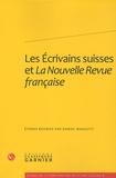 Daniel Maggetti - Les Ecrivains suisses et la Nouvelle Revue française.