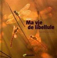 Daniel Magnin et Alain Cugno - Ma vie de libellule.