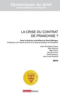 Daniel Mainguy et Jean-François Cesaro - La crise du contrat de franchise ?.