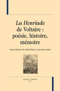 La Henriade de Voltaire : poésie, histoire, mémoire - Daniel Maira pdf epub