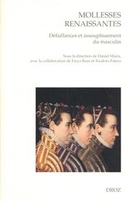 Daniel Maira et Freya Baur - Mollesses renaissantes - Défaillances et assouplissement du masculin.