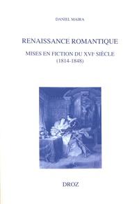Daniel Maira - Renaissance romantique - Mises en fiction du XVIe siècle (1814-1848).