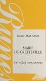 Daniel Malassis - Marie de Cretteville : saynètes normandes.
