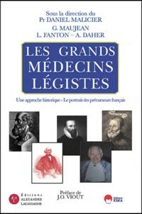 Daniel Malicier - Les grands médecins légistes - Une approche historique, Le portrait des précurseurs français.
