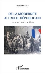 De la modernité au culte républicain - Lombre des Lumières.pdf