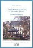 Daniel Mandon - Le département de la Loire et son conseil général - Un destin singulier.