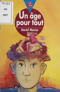 Daniel Manier - Un âge pour tout.