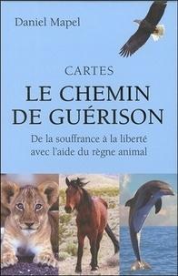 Daniel Mapel - Le chemin de guérison - De la souffrance à la liberté avec l'aide du règne animal.