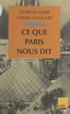 Daniel Maquart et Georges Sarre - Ce que Paris nous dit.