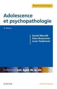 Daniel Marcelli et Alain Braconnier - Adolescence et psychopathologie.