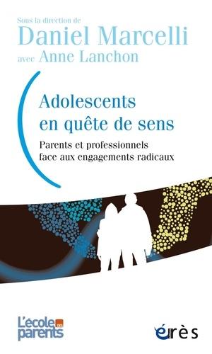 L'école des parents  Adolescents en quête de sens. Parents et professionnels face aux engagements radicaux