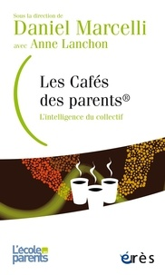 Ebook Télécharger le pdf Les cafés des parents  - L'intelligence du collectif par Daniel Marcelli