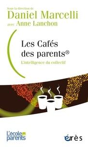 Daniel Marcelli - Les cafés des parents - L'intelligence du collectif.