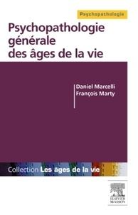 Daniel Marcelli et François Marty - Psychopathologie générale des âges de la vie.