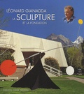 Daniel Marchesseau - Léonard Gianadda, la Sculpture et la Fondation.