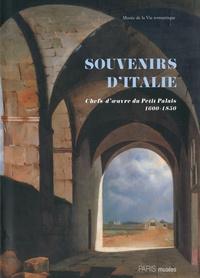 Daniel Marchesseau - Souvenirs d'Italie - Chefs-d'oeuvre du musée du petit-palais, 1600-1850.