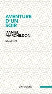 Daniel Marchildon - Aventure d'un soir.