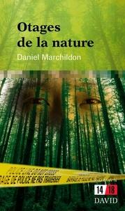 Daniel Marchildon - Otages de la nature.