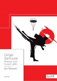 Télécharger de la bibliothèque Ginger Samouraï  - Itinéraire d'un rouquin gâté  par Daniel Mardon 9782368328736 en francais