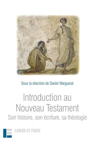 Daniel Marguerat - Introduction au Nouveau Testament - Son histoire, son écriture, sa théologie.