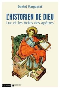 Daniel Marguerat - L'historien de Dieu - Luc et les Actes des apôtres.