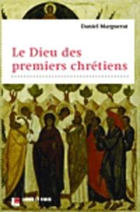 Daniel Marguerat - Le Dieu des premiers chrétiens.