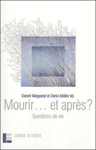 Daniel Marguerat et Denis Müller - Mourir... et après ? - Questions de vie.