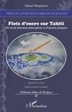 Daniel Margueron - Flots d'encre sur Tahiti - 250 ans de littérature francophone en Polynésie française.