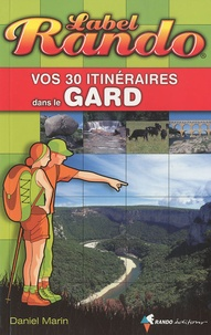 Daniel Marin - Vos 30 itinéraires dans le Gard.