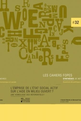 Daniel Martin et Bernard Fusulier - L'emprise de l'état social actif sur l'aide en milieu ouvert ? - Une homologie des référentiels !.