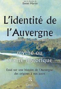 Daniel Martin - L'identité de l'Auvergne - Mythe ou réalité historique.